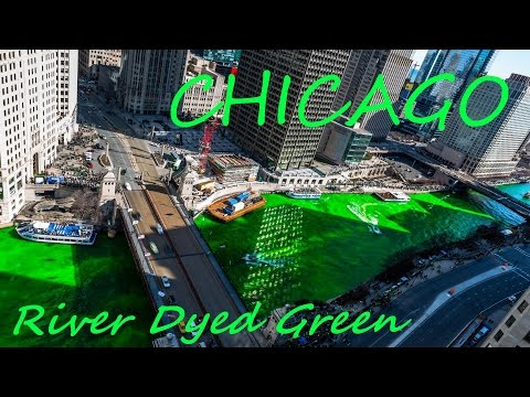 Chicago River Dyed Green for St. Patrick's Day 4K Time Lapse 2017 - 55th Annual tradition