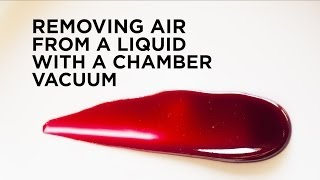 Removing Air From A Liquid With A Chamber Vacuum