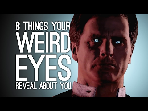 8 Things Your Weird Videogame Eyes Reveal About You