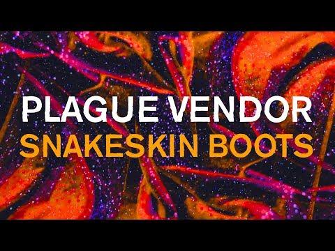"Free Download Plague Vendor - ""snakeskin Boots"" (lyric Video) Mp3 dan Mp4"