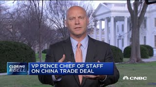 VP Pence chief of staff on China trade deal
