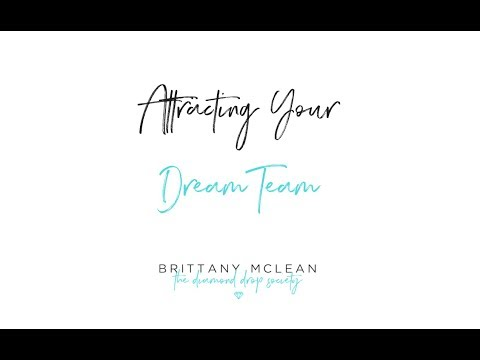 Attracting Your Dream Team + Building Community