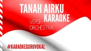 Tanah Airku (Karaoke Orchestra)