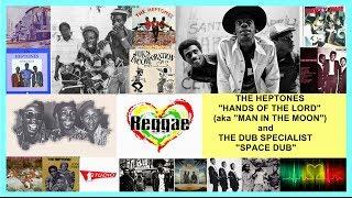 "The Heptones ""Hands of the Lord""(Man in the Moon) /Dub Specialist ""Space Dub"""