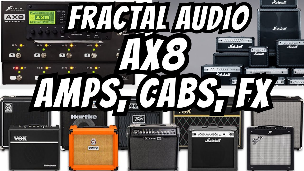 Fractal Audio AX8 Tutorial: Amp/Cabinet/Effects Factory Lists (2016)