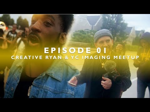 Official Vlog - S01EP1 - Creative Ryan and YC Imaging Meetup