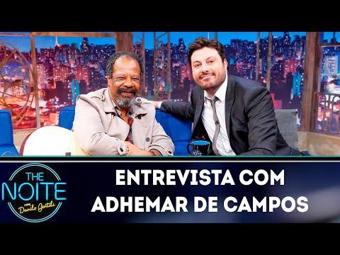 Entrevista com Adhemar de Campos  The Noite 190419