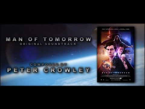 (Epic Film Music) Man Of Tomorrow - Full Soundtrack - Peter Crowley