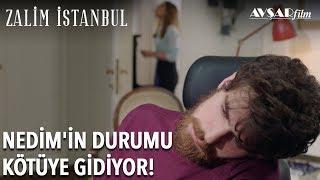 Nedim'in Durumu Kötüye Gidiyor! | Zalim İstanbul 5. Bölüm