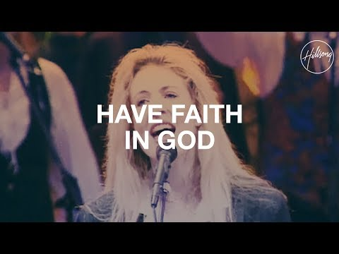 Have Faith In God - Hillsong Worship