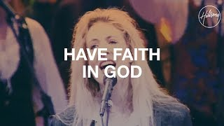 Have Faith In God - Hillsong Worship