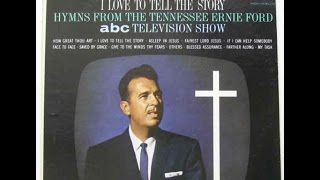 I Love To Tell The Story Tennessee Ernie Ford Capitol Full Dimensional Stereo