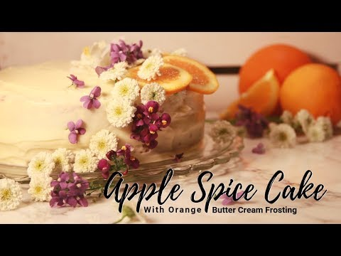 Apple Spice Cake Recipe With Orange Butter Cream And Cream Cheese Frosting
