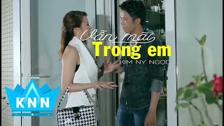 Vẫn mãi trong em (Hit Song) |Kim Ny Ngọc (Mv Lyric) | Nhạc trẻ buồn hay nhất