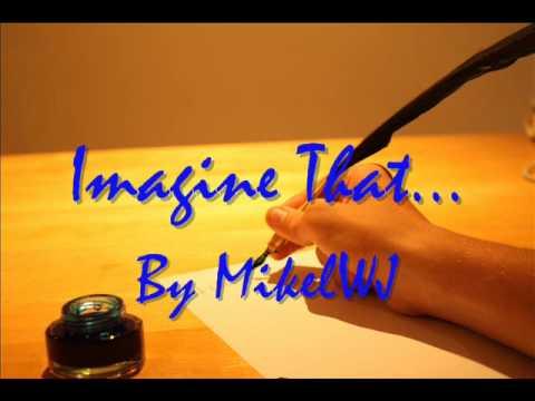 Imagine That... (Original Song)