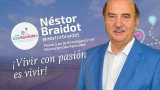 Néstor Braidot - ¡Vivir con Pasión es vivir! | Los Consentidos 004
