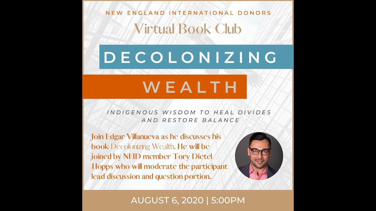 Decolonizing Wealth: A book discussion with Edgar Villanueva