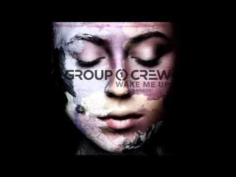 Group 1 Crew - Wake Me Up (Amnesia)