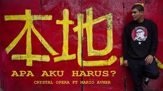 CRYSTAL OPERA FT MARIO AVNER -  APA AKU HARUS? ( Official Audio )