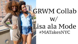 GRWM Collab w/Lisa ala Mode | MA Takes NYC - Living No Lye Tour