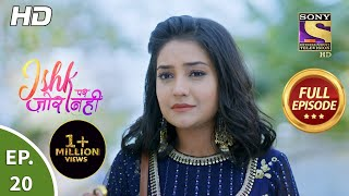 Ishk Par Zor Nahi - Ep 20 - Full Episode - 9th April, 2021