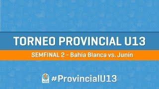Provincial U13 Semifinal 2 - Bahía Blanca vs. Junín