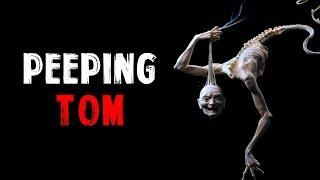 "Video ""Peeping Tom"" Creepypasta download MP3, 3GP, MP4, WEBM, AVI, FLV Juli 2018"