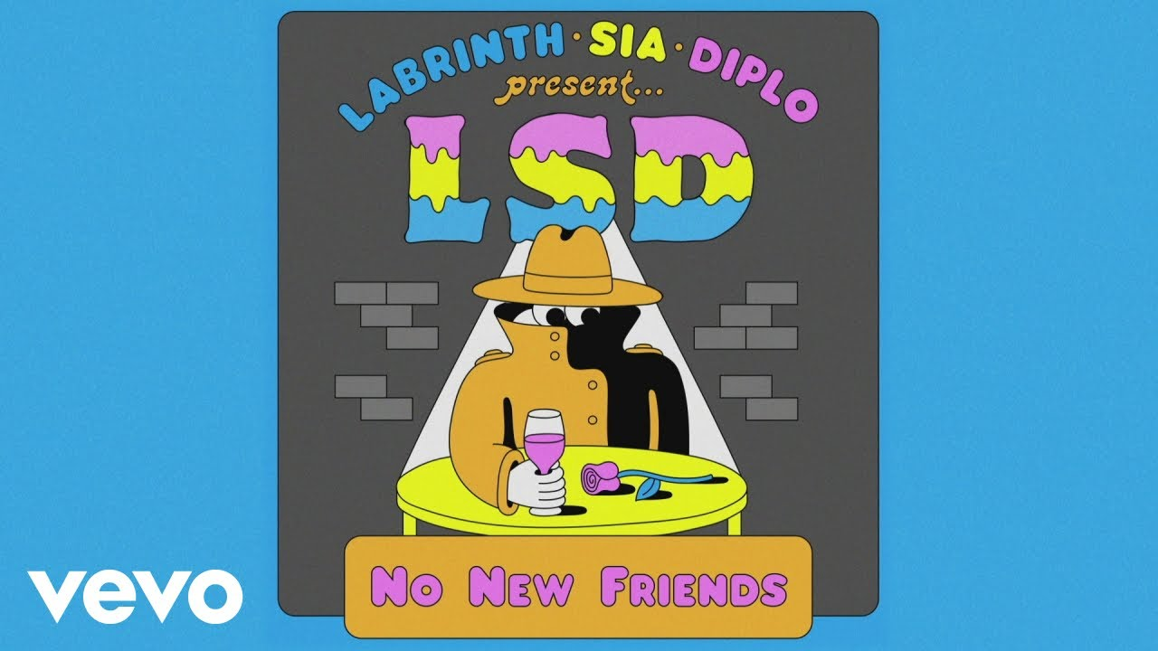 LSD — No New Friends (Official Audio) ft. Sia, Diplo, Labrinth
