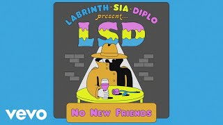 LSD No New Friends Official Audio ft Sia Diplo Labrinth