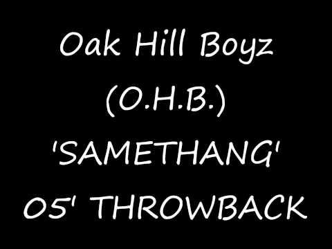 Oak HIll Boyz (O.H.B) - SAMETHANG (2005)