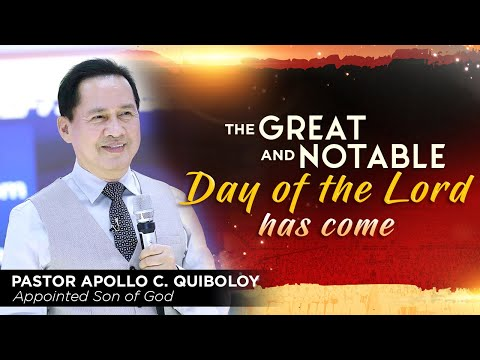'The Great and Notable Day of the Lord has come' by Pastor Apollo C. Quiboloy