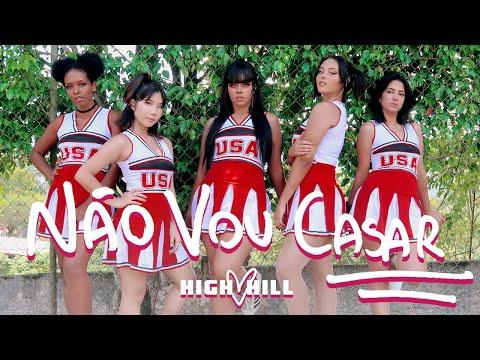 High Hill  - Não Vou Casar MV