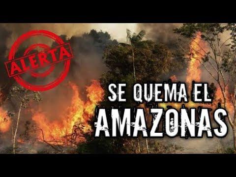 ALERTA MUNDIAL Se Está Quemando El AMAZONAS