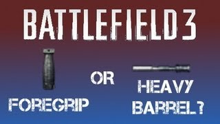 Battlefield 3 - Foregrip or Heavy Barrel? [KH 2002 PC Gameplay]
