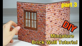 How To Make Miniature Brick Wall // DIY Dollhouse - Part 3