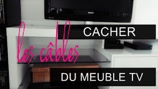 diy cacher les cables du meuble tv