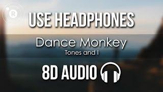 Tones and I - Dance Monkey (8D AUDIO)