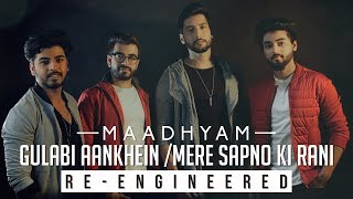 Gulabi Aankhen | Mere Sapno Ki Rani | Re-Engineered | Maadhyam
