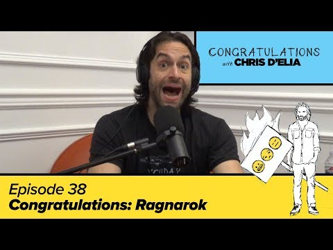 Congratulations Podcast w/ Chris D'Elia (VIDEO) | EP38 - Ragnarok