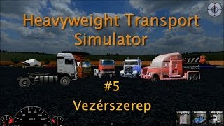 Heavyweight Transport Simulator - #5 Vezérszerep
