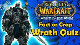 Fact or Crap Wrath of the Lich King Quiz