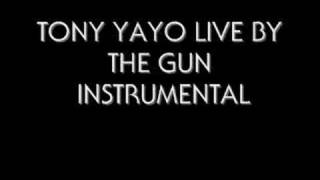 TONY YAYO LIVE BY THE GUN INSTRUMENTAL