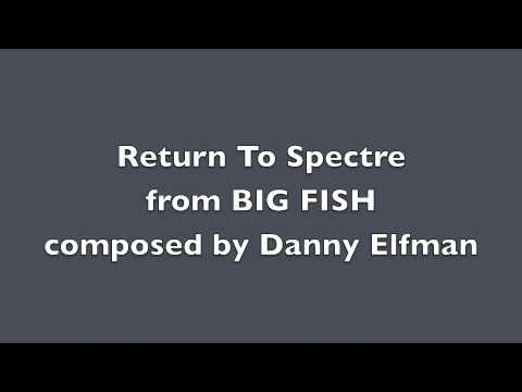 Return To Spectre (Big Fish), Danny Elfman