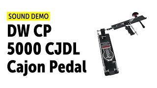 DW CP 5000 CJDL Cajon Pedal - Sound Demo