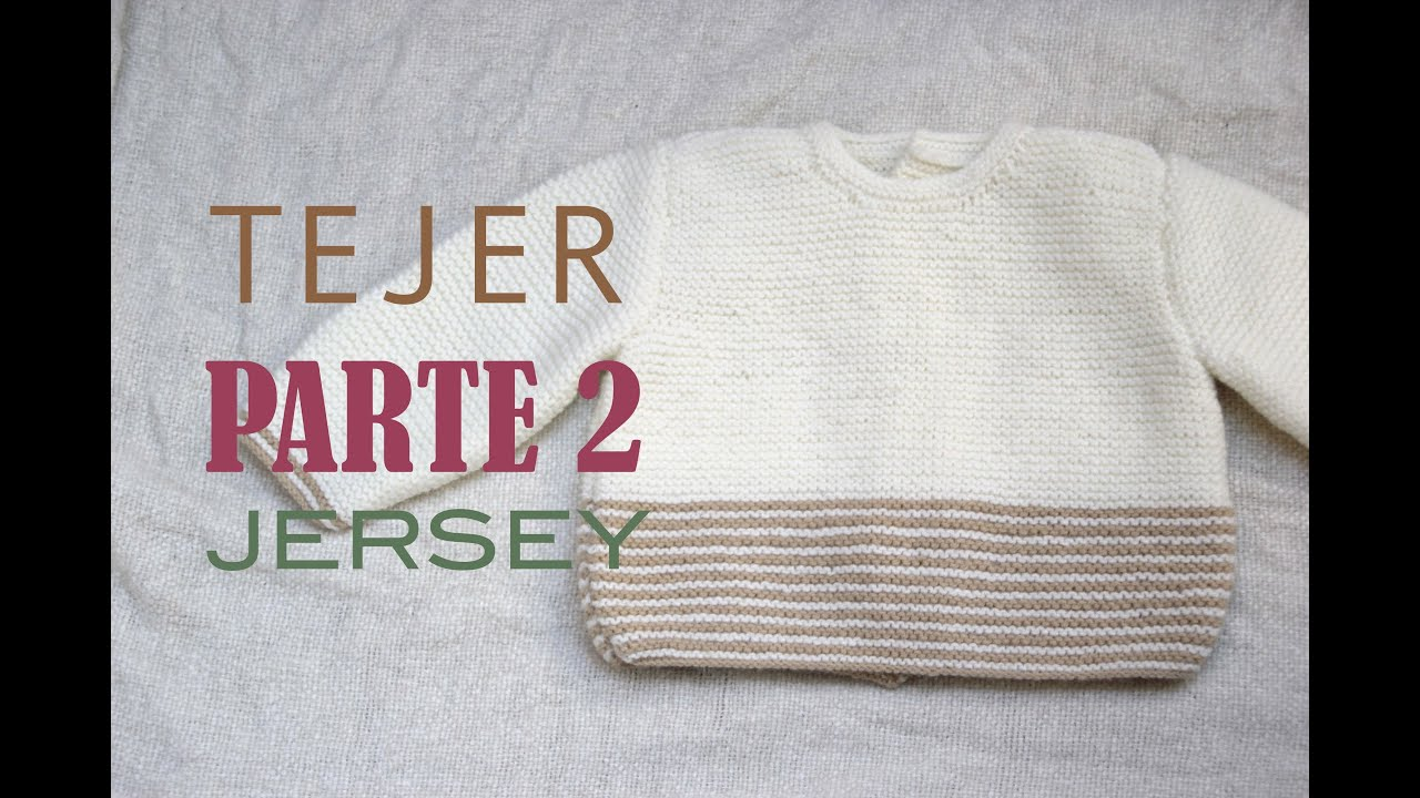 DIY Jersey bebe de 3 a 6 meses PARTE 2 - YouTube