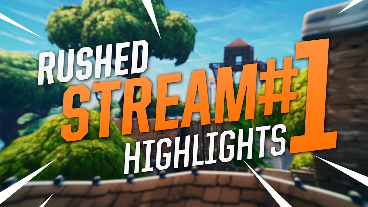 Rushed - Stream Highlights #1 (Fortnite Battle Royale)