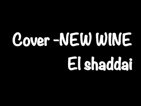 NEW WINE -EL SHADDAI cover guitarra