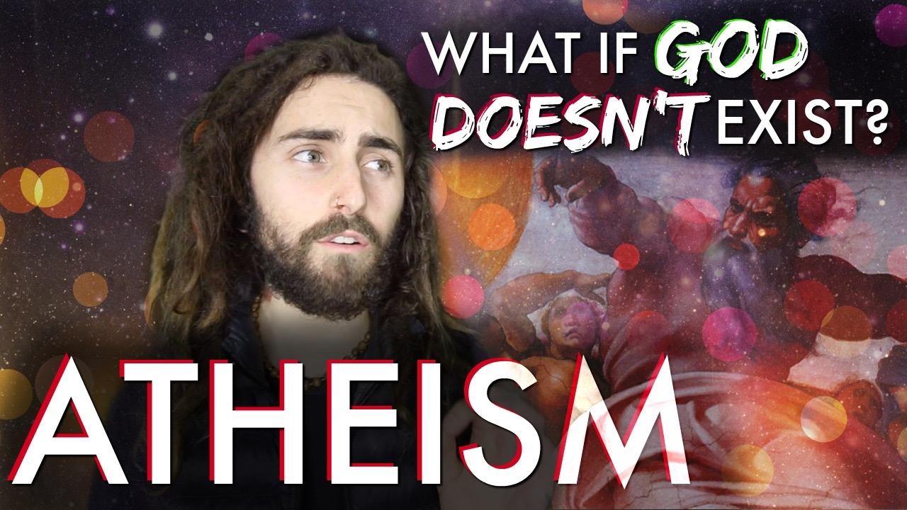 Atheism! (What if God DOESN'T Exist?)