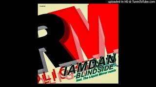 IamDan - BlindSide (The Liquid Mirror Remix)
