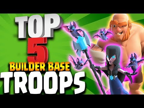 Top 5 BEST BUILDER BASE TROOPS 2017 in Clash of Clans | DO YOU USE THESE?